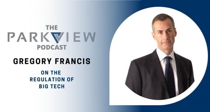 The Parkview Podcast | Gregory Francis on Regulation of Big Tech